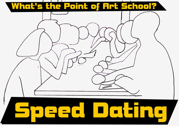 what's the point of art school? Speed dating